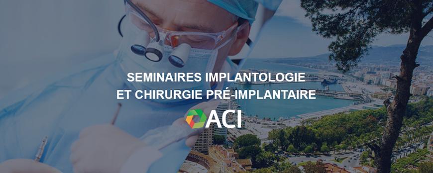 ACI - Seminaire implantologie et chirurgie pré-implantaire